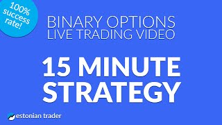 15 Minute Strategy - Live Trading Video - 24option.com