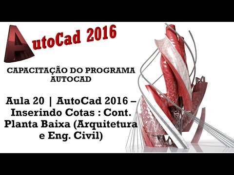 Aula 20   AutoCad 2016 – Inserindo cotas: Cont  Planta baixa (Arquitetura e Eng. civil)