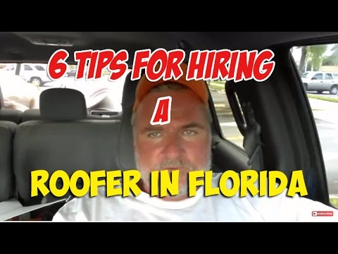 6 Tips For Hiring Roofing Contractor - West Palm Beach Florida