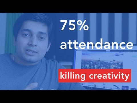75 percent attendance is killing creativity
