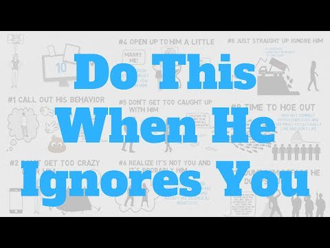 What To Do When He Ignores You - YouTube