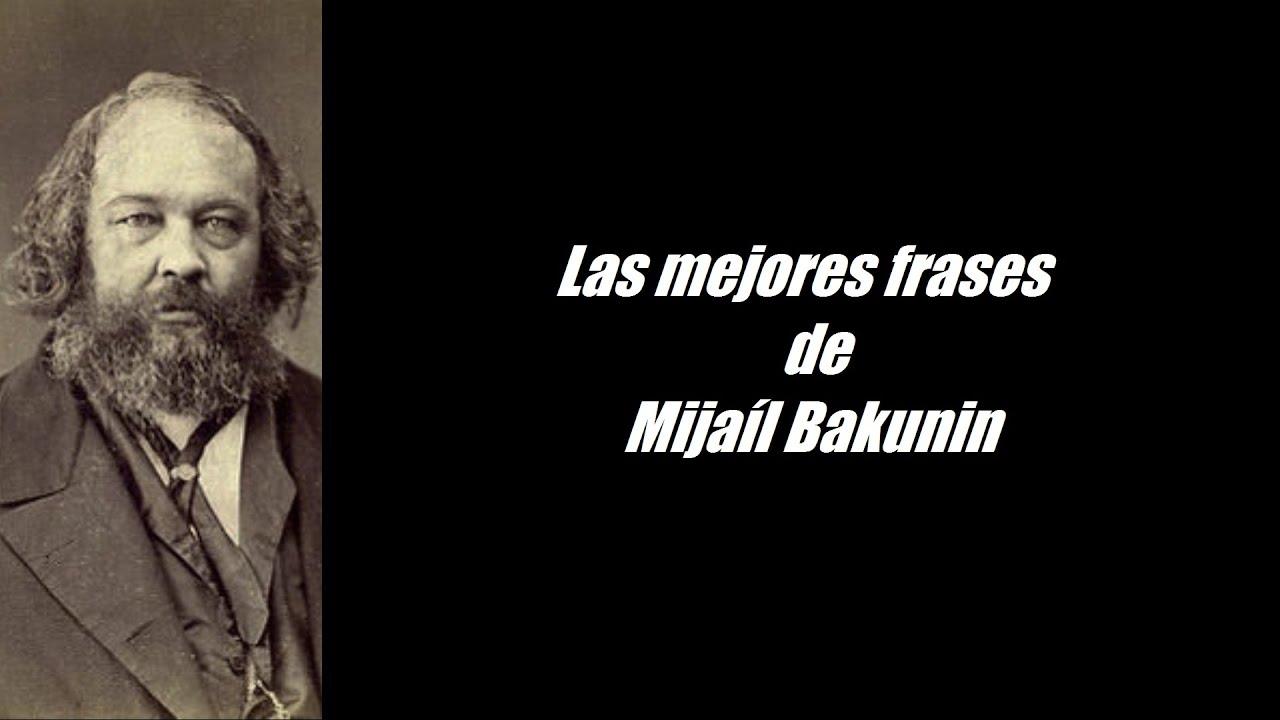 Frases Célebres De Mijaíl Bakunin