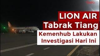 Download Video Insiden Baru Lion Air Tabrak Tiang, Kemenhub Lakukan Investigasi Hari Ini MP3 3GP MP4