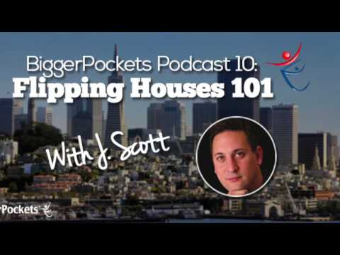 Flipping Houses 101 with J Scott  | BP Podcast 10