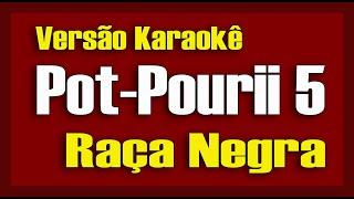 Raça Negra Karaokê - Estou mal-Jeito Felino-Cigana-Maravilha-Cheia de manias