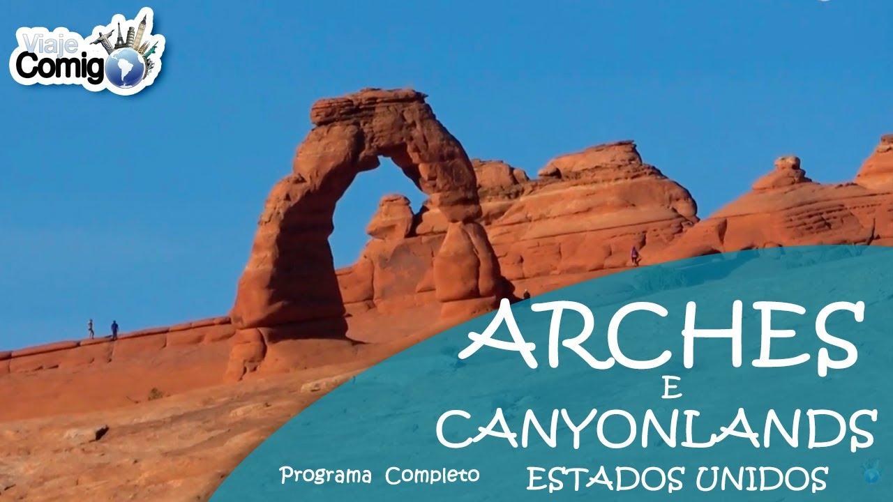 PARQUE DOS ARCOS E DOS CANYONS - ESTADOS UNIDOS | Programa Viaje Comigo