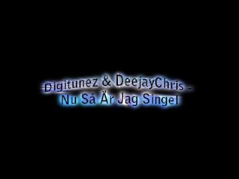 Digitunez & DeejayChris - Nu Så Är Jag Singel