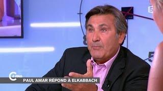 Paul Amar clashe Jean-Pierre Elkabbach - C à vous - 15/09/2014