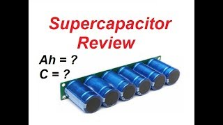 Supercapacitor Bank 2.7V 500F Review and Testing