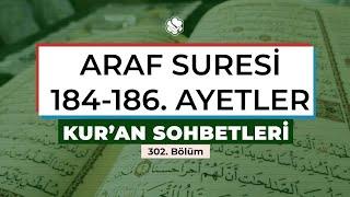 Kur'an Sohbetleri | ARAF SURESİ 184-186. AYETLER