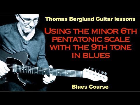 Using the minor 6th pentatonic scale with the 9th tone in Blues - Blues guitar lesson
