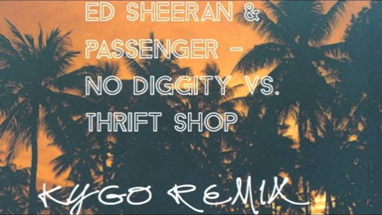 ed sheeran passenger no diggity kygo remix