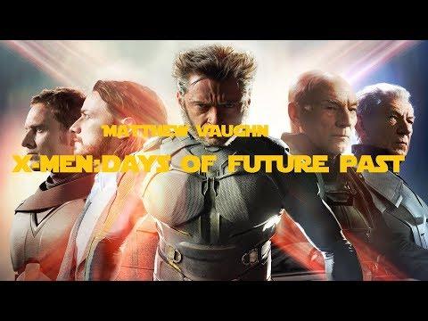 Matthew Vaughn: X-men Days Of Future Past
