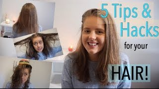 5 Tips & Hacks for your HAIR!
