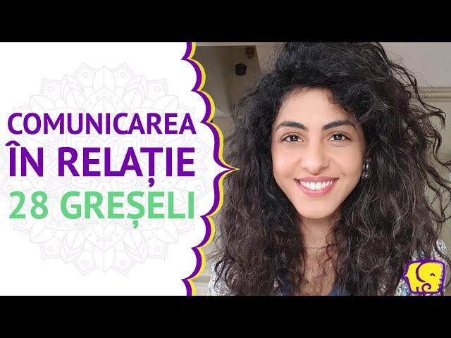 Comunicare - 28 Greseli de Comunicare in Relatie