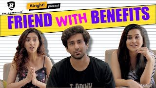 Alright! I Friend with Benefits Ft. Ambrish Verma, Kritika Avasthi & Anushka Sharma