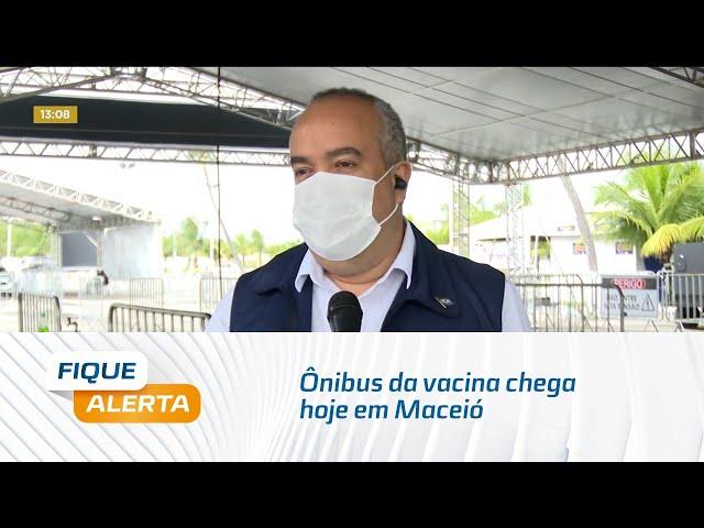 Ônibus da vacina chega hoje em Maceió; vacinação volante começa amanhã