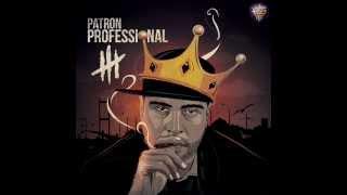 Patron feat. Saian Yağmasam da Gürlüyorum | Professional 3