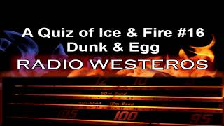 A Quiz of Ice & Fire 16 - Dunk & Egg