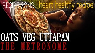 OATS UTTAPAM RECIPE SONG | SAWAN DUTTA | THE METRONOME