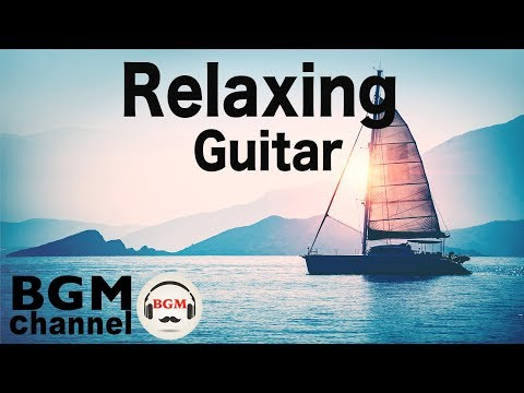Relaxing Guitar  - Calming Instrumental  For Stress Relief