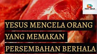 Yesus Kristus Mencela Orang Yang Memakan Daging Kurban (Wahyu 2:14 & 20)