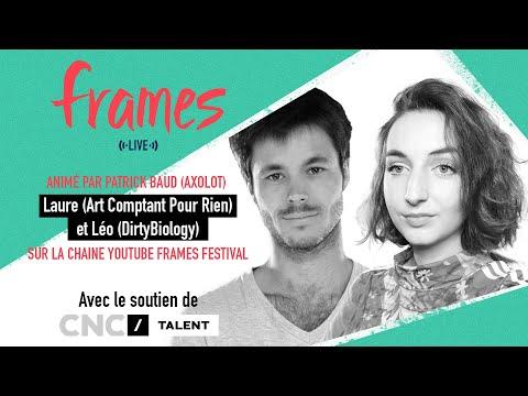 FRAMES Live #3 - Laure (Art Comptant Pour Rien) Et Léo (DirtyBiology)