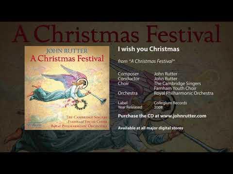 I Wish You Christmas - John Rutter, The Cambridge Singers And Farnham Youth Choir, RPO