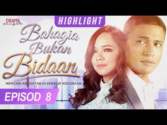 HIGHLIGHT: Episod 8 | Bahagia Bukan Bidaan