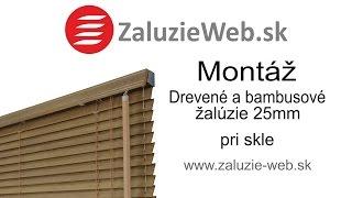 Montáž drevených a bambusových žalúzií 25mm pri skle - zaluzie-web.sk