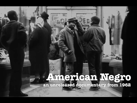 American Negro  Unreleased Documentary From 1960s