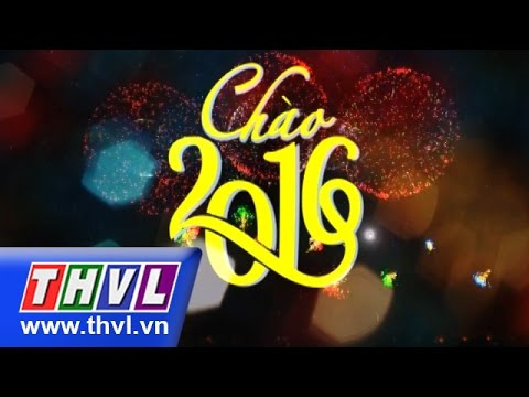 THVL | Chào 2016: Đàm Vĩnh Hưng, Đoan Trang, Hồ Quang Hiếu, La Thành, Huỳnh Lập