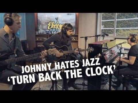 Johnny Hates Jazz - 'Turn Back The Clock' Live @ Ekdom In De Ochtend