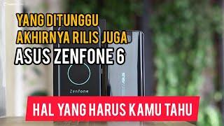 Asus Zenfone 6 Masih Layak Ditunggu  - Review Lengkap