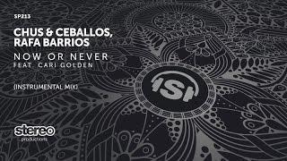 Скачать Chus Ceballos Rafa Barrios Ft Cari Golden Now Or Never Instrumental Mix