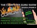 California VS Comcast, FBI Breaks Into iPhone + More (Guru Show S8E31)