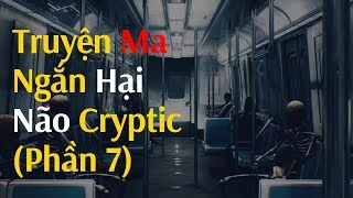 Truyện ma Cryptic (P7): Những bí ẩn lạ thường | Horror Ghost CRYPTIC Stories (Part 7)