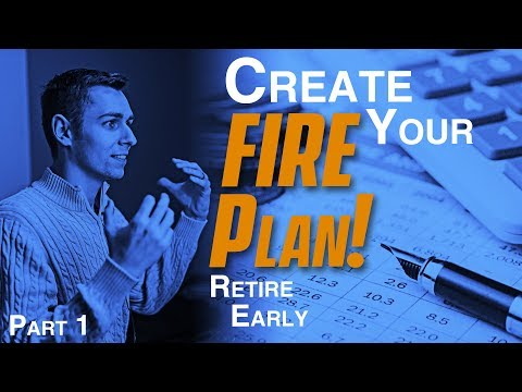 Retire Early with a FIRE Plan – Financial Planning – Part 1
