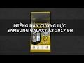 Miếng dán cường lực Samsung Galaxy A3 2017 9H - Đồ Chơi Di Động .com