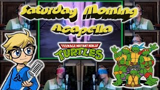 Teenage Mutant Ninja Turtles Theme (TMNT) - Saturday Morning Acapella