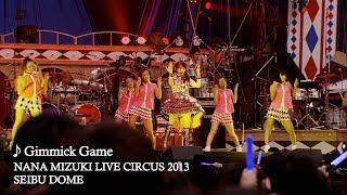 水樹奈々「Gimmick Game」(NANA MIZUKI LIVE CIRCUS 2013)