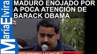Nicolás Maduro enojado por la poca atención de Barack Obama