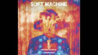 Soft Machine ‎– Hidden Details (Full Album)