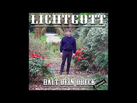 Lichtgott - Halt Dein Dreck (fulltape) 2018