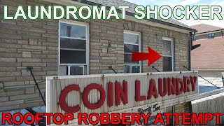 SHOCKING rooftop robbery attempt at my laundromat!