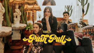 Varley - Push Pull (Official Video)