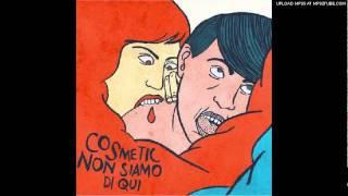 Cosmetic - In ogni momento aspetto che arrivi qualcosa a distrarmi