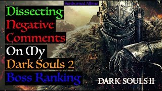 Dissecting Negative Comments On My Dark Souls 2 Boss Ranking