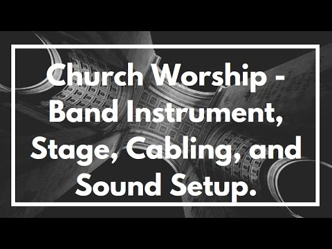 Church Worship - Band Instrument, Stage, Cabling, and Sound Setup.