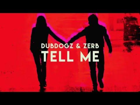 Dubdogz & Zerb - Tell Me